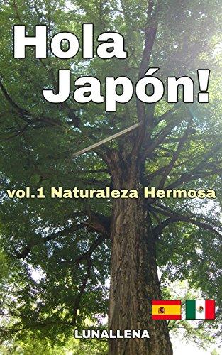 Hola Japón! vol.1 Naturaleza Hermosa por LUNALLENA