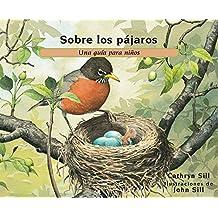 Sobre Los Pájaros: Una Guía Para Niños (About...)