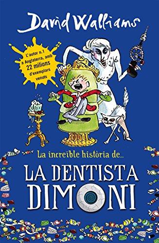 La increïble història de... La dentista dimoni por David Walliams