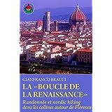 La «Boucle de la Renaissance»: Randonnée et nordic hiking dans le collines autour de Florence