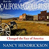 How the California Gold Rush Changed the Face of America