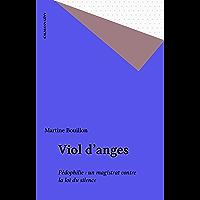 Viol d'anges: Pédophilie : un magistrat contre la loi du silence