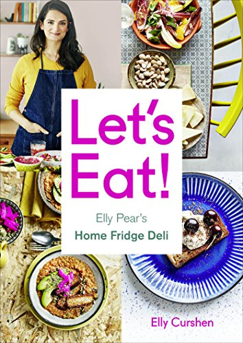 Let's Eat: Elly Pear's Home Fridge Deli