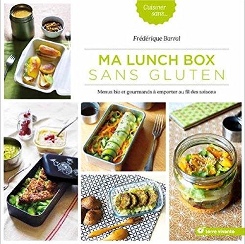 Ma lunch box sans gluten : Menus bio et gourmands à emporter au fil des saisons