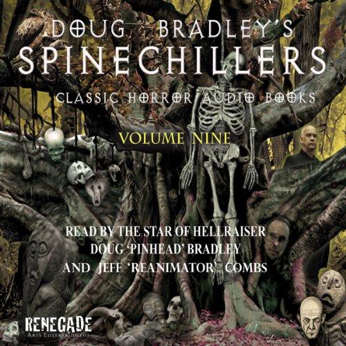Doug Bradley's Spinechillers, Volume Nine  Audiolibri