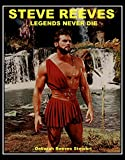Image de Steve Reeves Legends Never Die (English Edition)