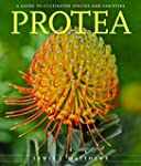 Protea: A Guide to Cultivated Species...