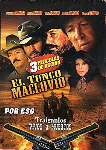 EL TUNCO MACLOVIO & POR ESO & TRAIGANLOS VIVOS O MUERTOS [3 PELICULAS DE ACCION] FERNANDO ALMADA,MARIO ALMADA,JULIO ALEMAN.