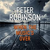 When the Music's Over: The 23rd DCI Banks Mystery