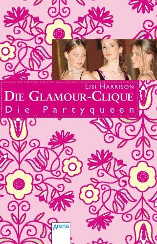 Die Partyqueen: Die Glamour-Clique