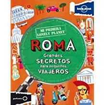 Mi primera Lonely Planet. Roma: Grandes secretos para pequeños viajeros