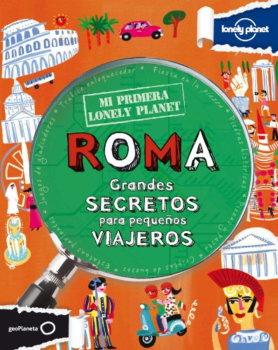 Mi Primera Lonely Planet Roma (Lonely Planet Not for Parents) por Lonely Planet