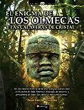 El enigma de los Olmecas y las calaveras de cristal: La fascinante y misteriosa historia de la más antigua civilización de toda América, precursora de ... culturas mesoamericanas (Historia Incógnita)