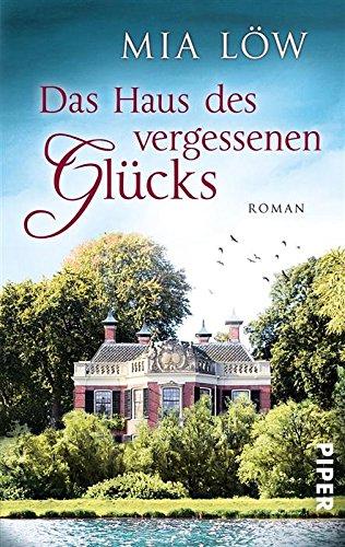Buchseite und Rezensionen zu 'Das Haus des vergessenen Glücks: Roman' von Mia Löw