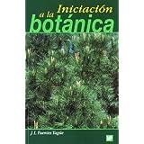 Iniciacion a la Botanica (Spanish Edition) by Fuentes Yague, Jose Luis (2004) Paperback