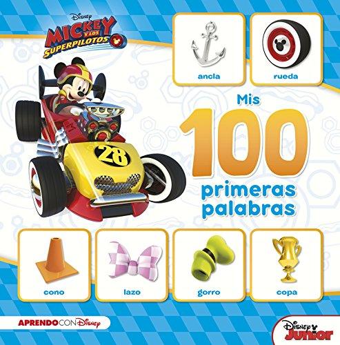 Mis 100 primeras palabras con Mickey (Mis 100 primeras palabras con Disney) (Mickey y los Superpilotos) por Disney
