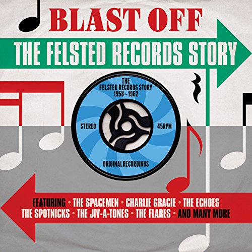 Blast Off: The Felsted Records...