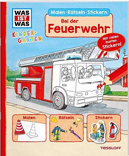 WAS IST WAS Kindergarten. Bei der Feuerwehr: Malen, Rätseln, Stickern