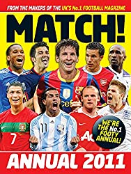 Match Annual 2011: From the Makers of the UK's Bestselling Football Magazine (Annuals)