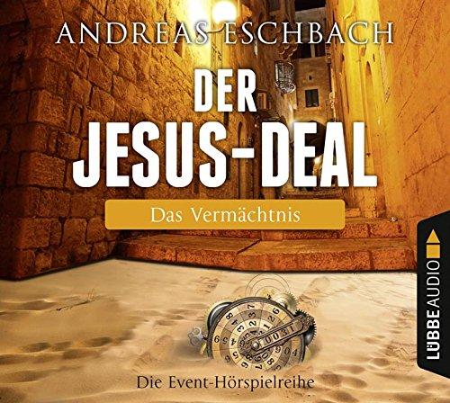 Der Jesus-Deal (1) Das Vermächtnis (Andreas Eschbach) Lübbe Audio 2016