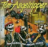 Ein Troepfchen Voller Glueck by Tom Angelripper