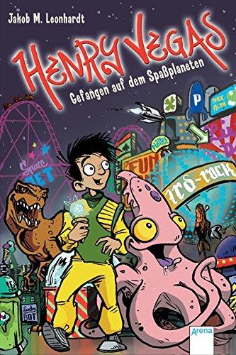 Henry Vegas (2). Gefangen auf dem Spaßplaneten