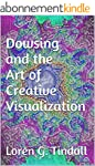 Dowsing and the Art of Creative Visua...