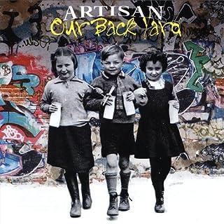 Artisan - Our Back Yard
