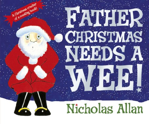 Father Christmas Needs a Wee por Nicholas Allan