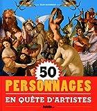 Telecharger Livres 50 personnages en quete d artistes (PDF,EPUB,MOBI) gratuits en Francaise