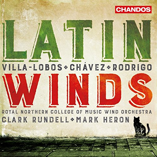Latin Winds [RNCM Wind Orchestra; Clark Rundell; Mark Heron] [Chandos: CHAN 10975]