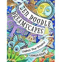 Zen Doodle Dreamscapes: Unlock Your Deepest Dreams