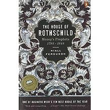 The House of Rothschild: Volume 1: Money's Prophets: 1798-1848 by Niall Ferguson (1999-11-01)