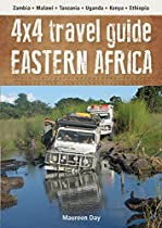 4x4 Travel Guide: Eastern Africa: Zambia * Malawi * Tanzania * Uganda * Kenya * Ethiopia