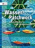 Wasser-Patchwork: Kreative Muster in freier Schneidetechnik