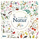 Ein Jahr in der Natur: Entdecke die wunderbare Welt vor deiner Haustür