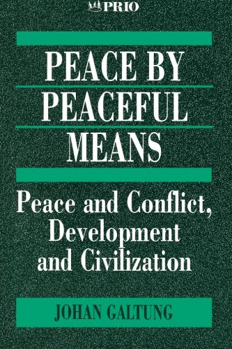 Peace by Peaceful Means: Peace and Conflict, Development and Civilization (International Peace Research Institute, Oslo (PRIO))