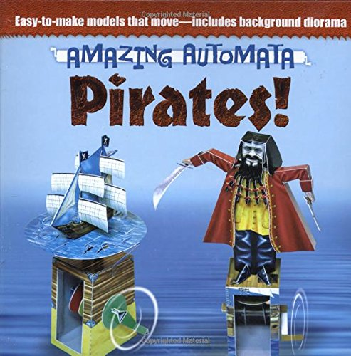 Amazing Automata -- Pirates! (Dover Origami Papercraft)