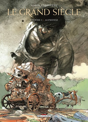 Le grand siècle, Tome 1 : Alphonse