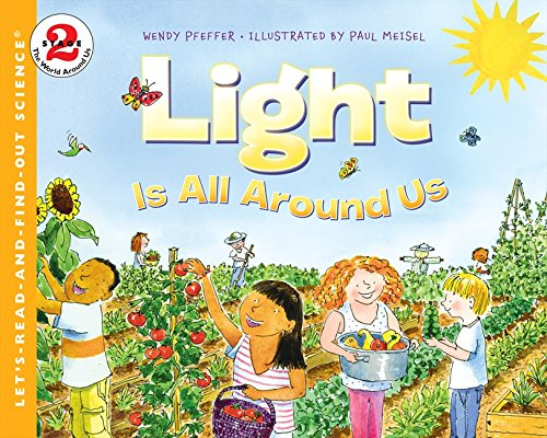 Light Is All Around Us (Lets-Read-and-Find-Out Science Stage 2)