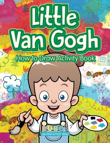 Little Van Gogh: How to Draw Activity Book