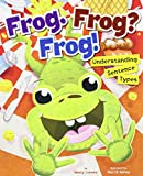 Frog. Frog? Frog!: Understanding Sentence Types (Language on the Loose)