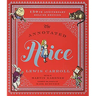 Annotated Alice: The 150th Anniversary Deluxe Edition (Annotated Books)