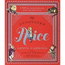 The Annotated Alice: 150th Anniversary Deluxe Edition (Annotated Books)