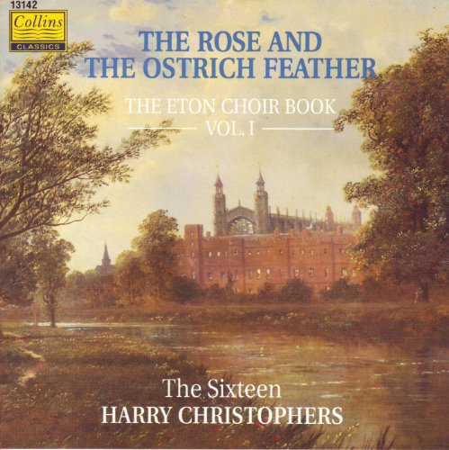 the-rose-and-the-ostrich-feather-music-from-the-eton-choirbook-vol-1-the-sixteen-christophers
