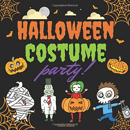 Halloween Costume Party!: A Fun Rhyming Halloween Story for Kids