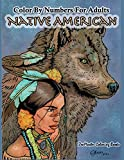 Color By Numbers Adult Coloring Book Native American: Native American Indian Color By Numbers Coloring Book For Adults For Stress Relief and ... 10 (Adult Color By Number Coloring Books)