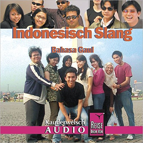 Reise Know-How Kauderwelsch AUDIO Indonesisch Slang (Audio-CD): Kauderwelsch-CD