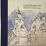 Casa Consistorial de Málaga: Retrato de un edificio