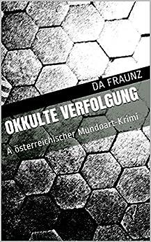Okkulte Verfolgung : A österreichischer Mundoart-Krimi von [Fraunz , Da]